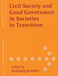 Wolfgang Benedek (Ed.), Civil Society and Good Governance in Societies in Transition, 2006.